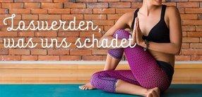 Detox-Yoga: Loswerden, was uns schadet