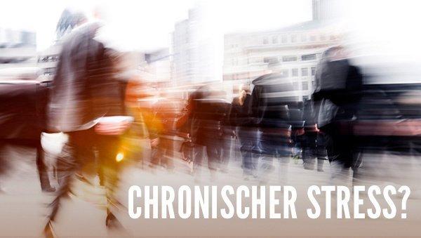 Chronischer Stress - wenn der Körper aufgibt