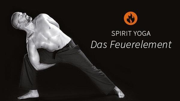Spirit Yoga: Das Feuerelement