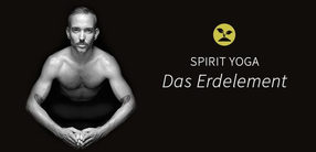Spirit Yoga: Das Erdelement