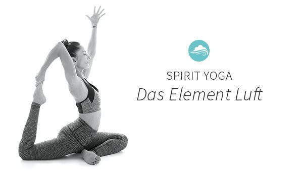 Spirit Yoga: Das Element Luft