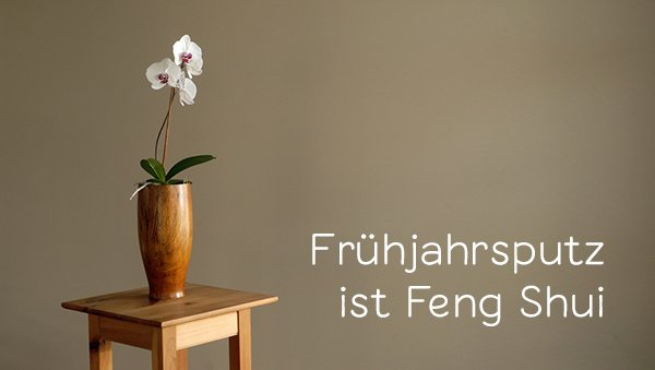 fr hjahrsputz ist feng shui. Black Bedroom Furniture Sets. Home Design Ideas