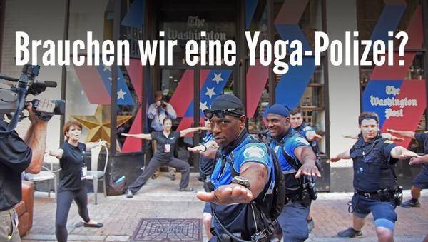 Brauchen wir eine Yoga-Polizei?