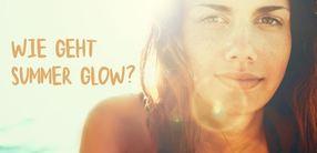 Wie geht Summer Glow?