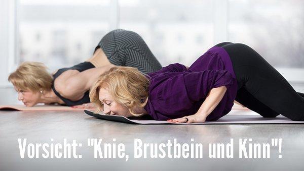 """Vorsicht, """"Knie, Brustbein und Kinn""""!"""