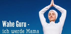 """Wahe Guru - ich werde Mama!"""