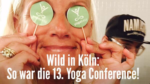 Wild in Köln: So war die 13. Yoga Conference!