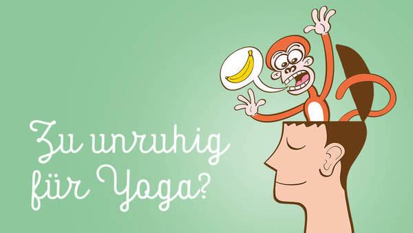 Entspann dich mal! Zu unruhig für Yoga?