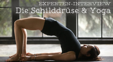 I370 208 header experten interview die schilddruese yoga
