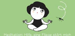 Meditation: Hilfe, eine Fliege stört mich