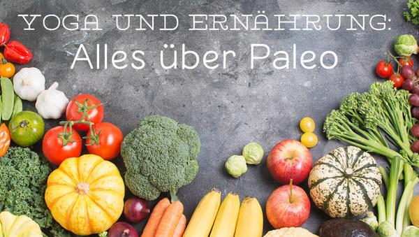 Yoga und Ernährung: Alles über Paleo