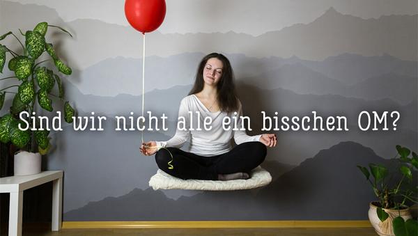 Spiritualität im Yoga: Fremdschämen beim OM