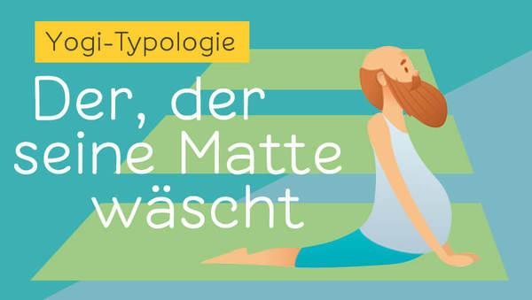 Typologie der Yogis: Der, der seine Matte wäscht