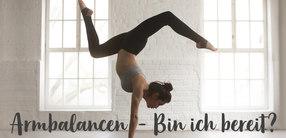 Wann bin ich bereit für Armbalancen?