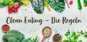 Clean Eating - Die Regeln