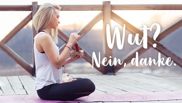 Mit 5 Yoga-Tricks gegen Wut, Aggressionen & Co.