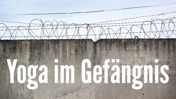 """Yoga im Gefängnis: """"Die Insassen lächeln öfter"""""""