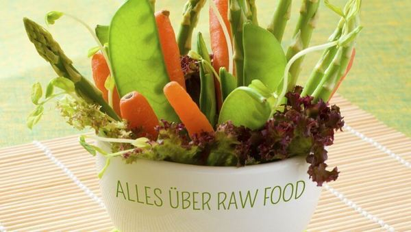 Alles über Rohkost - Raw Food im Trend