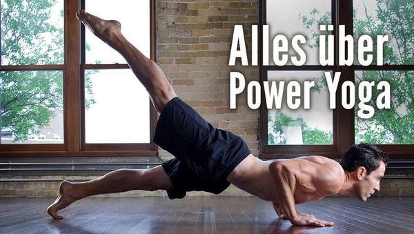 Yogastil-Lexikon: Alles über Power Yoga