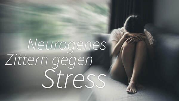 Neue Technik: Neurogenes Zittern gegen Stress