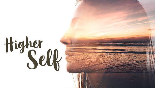 Higher Self: Lass dein höchstes Selbst wirken