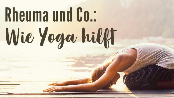 Rheuma, Arthrose, Gicht – Yoga hilft bei Gelenkerkrankungen