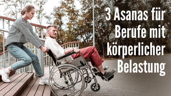 3 Asanas für Berufe mit körperlicher Belastung