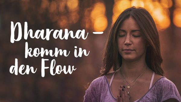 Dharana – klarer Geist, glückliches Leben