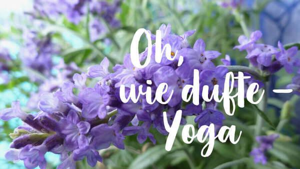 Düfte im Yogaunterricht – mit DIY-Rezepten!