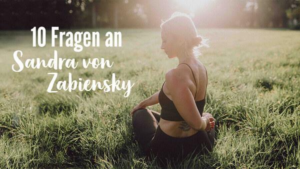 10 Fragen an Sandra von Zabiensky