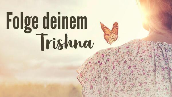 Trishna: Folge deinem inneren Wunsch-Kompass