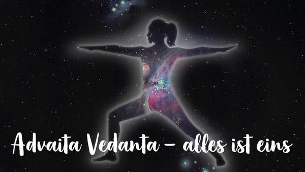 Einführung in die Advaita Vedanta: Alles ist eins