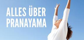 Alles über Pranayama: Atme das Glück