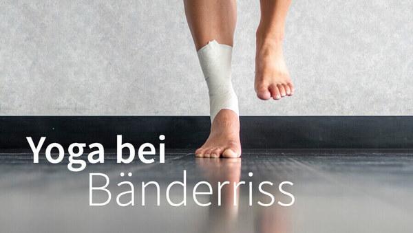 Bänderriss: Mit Yoga vorbeugen und heilen