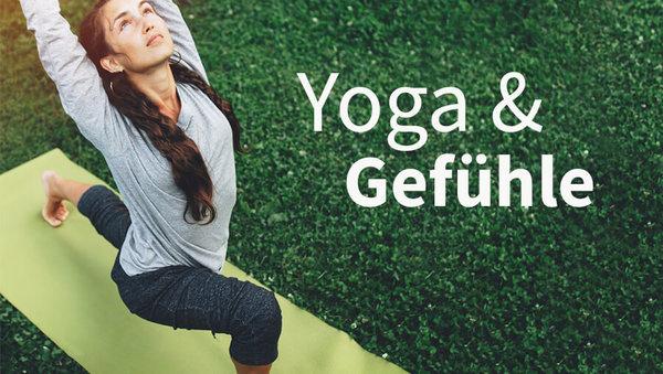 Was Yoga mit deinen Gefühlen zu tun hat