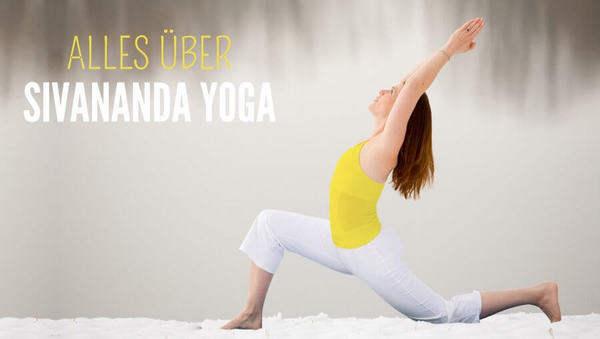Sivananda Yoga: Alles über den Yogastil