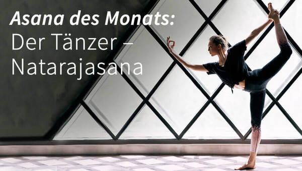 Asana des Monats: Natarajasana – der Tänzer