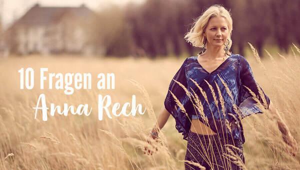 10 Fragen an Anna Rech