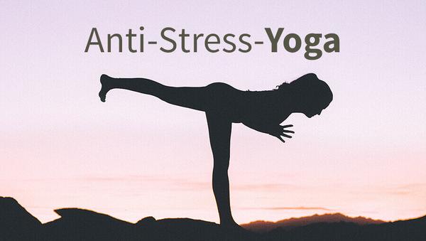 Anti-Stress-Yoga – 10 Übungen mit Sofort-Effekt