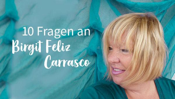 10 Fragen an Birgit Feliz Carrasco