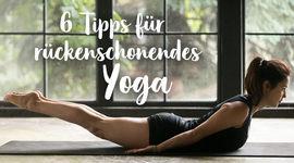 I270 150 ye  6 tipps ru ckenschonendes yoga