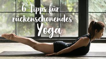 I370 208 ye  6 tipps ru ckenschonendes yoga