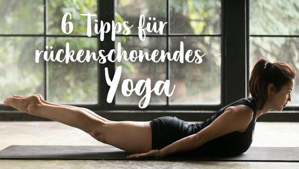 6 Tipps für rückenschonendes Yoga