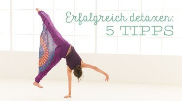 I370 208 5 tipps erfolgreich detoxen yoga