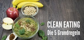 Clean Eating: Die 5 Grundregeln