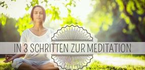 In drei Schritten zur Meditation
