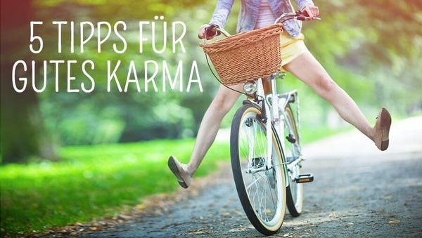 5 (überraschende) Tipps für gutes Karma