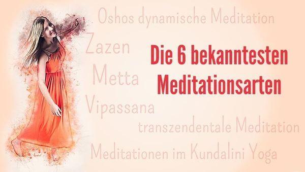 Die 6 bekanntesten Meditationsarten