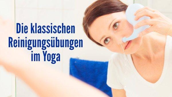 Die klassischen Reinigungsübungen des Yoga