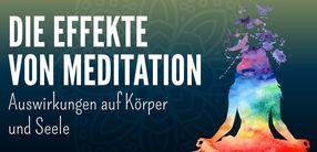 Die Effekte von Meditation auf Körper und Psyche
